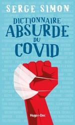 Dictionnaire absurde du Covid  - Simon Serge