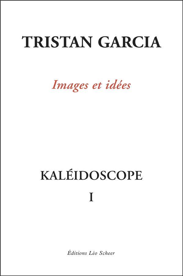 Kaléidoscope t.1 ; images et idées