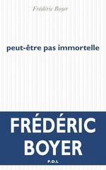 Vente EBooks : Peut-être pas immortelle  - Frédéric Boyer