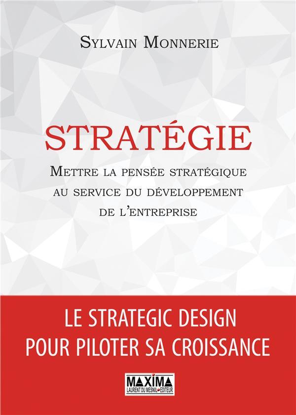 Strategie ; Mettre La Pensee Strategique Au Service Du Developpement De L'Entreprise