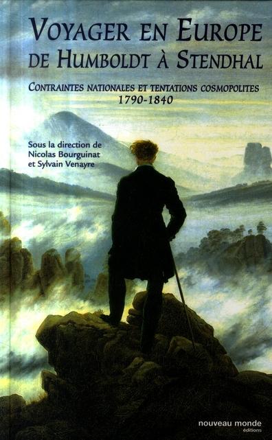 Voyager en Europe, de Humboldt à Stendhal