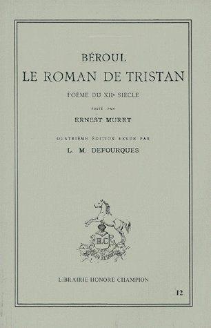 Le roman de Tristan ; poème du XIIe siècle (4e édition)