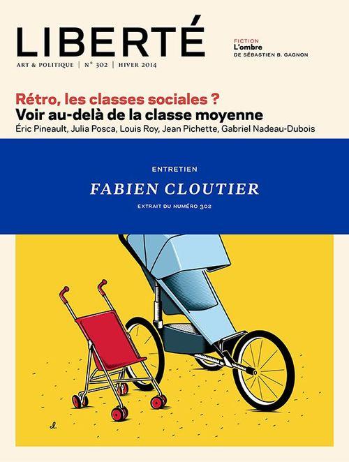 Liberté 302 - Entretien - Fabien Cloutier
