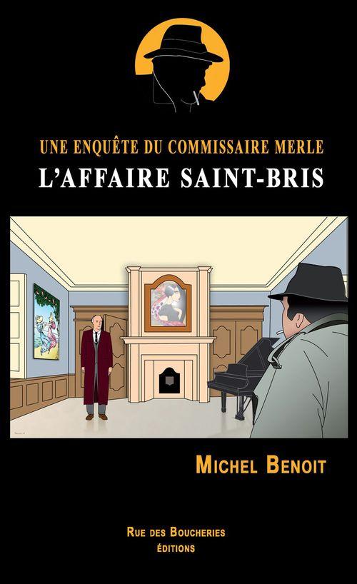 L'affaire Saint-Bris ; une enquête du commissaire Merle