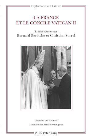 La france et le concile vatican ii - etudes reunies par bernard barbiche et christian sorrel