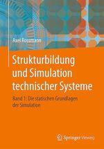 Strukturbildung und Simulation technischer Systeme Band 1  - Axel Rossmann