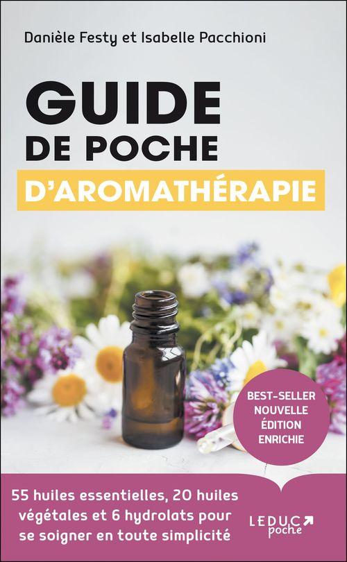 Guide de poche d'aromathérapie ; 48 huiles essentielles pour se soigner en toute simplicité