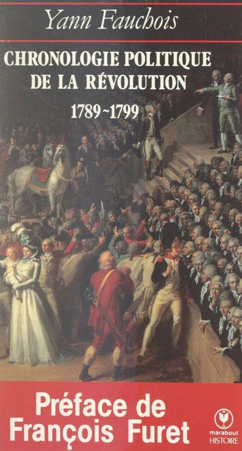 Chronologie politique de la Révolution, 1789-1799  - Yann Fauchois