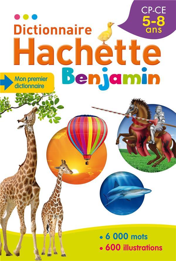 Dictionnaire Hachette benjamin ; CP/CE ; 5/8 ans