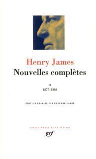 JAMES, HENRY - NOUVELLES COMPLETES T.2  -  1877-1888