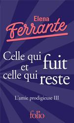 Couverture de L'Amie Prodigieuse, Iii : Celle Qui Fuit Et Celle Qui Reste - Epoque Intermediaire