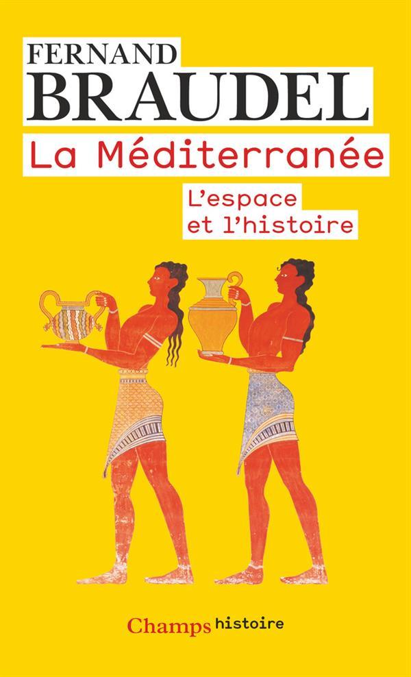 La Mediterranee ; L'Espace Et L'Histoire