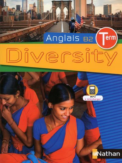 Diversity Anglais Terminale Livre De L Eleve Edition 2016 E Fougeroux E Grandin L Itouchene G Manescau S Persec V Toubeau Nathan