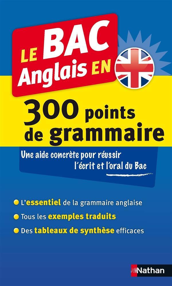 Le bac anglais en 300 points de grammaire (édition 2014)
