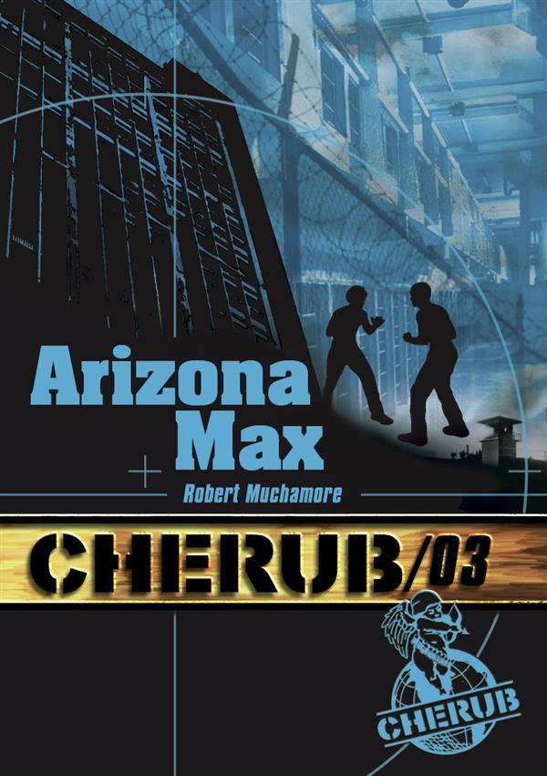 CHERUB - T03 - CHERUB MISSION 3: ARIZONA MAX MUCHAMORE ROBERT
