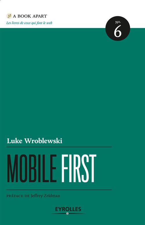 Mobile first ; guide stratégique de design web mobile t.6