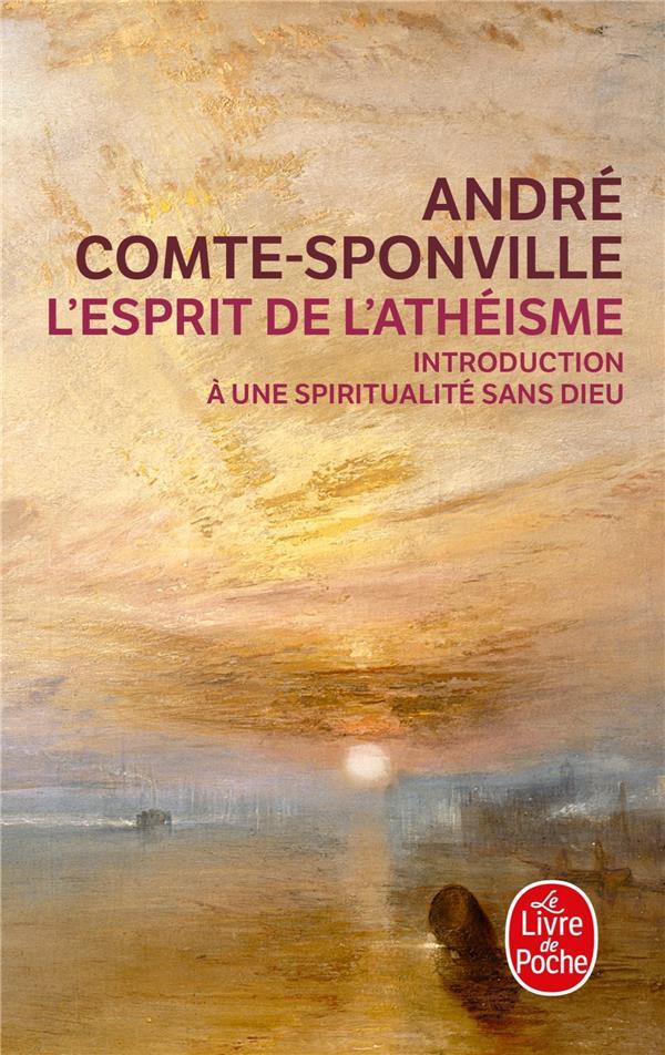 L'esprit de l'athéisme ; introduction à une spiritualité sans Dieu