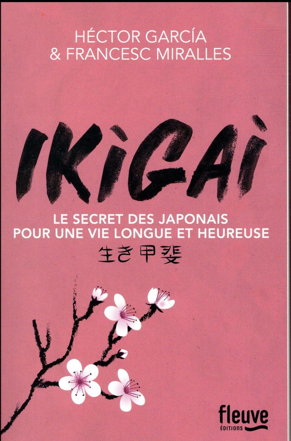 Ikigai ; le secret des japonais pour une vie longue et heureuse