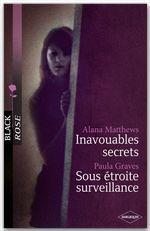 Inavouables secrets ; sous étroite surveillance