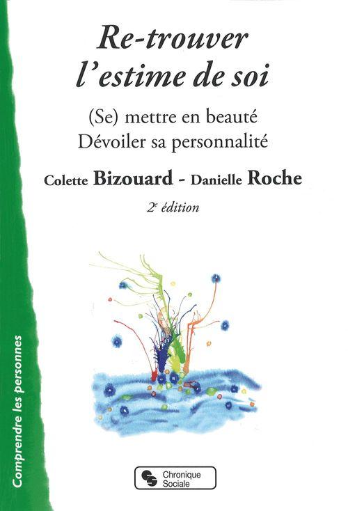 Re-trouver l'estime de soi ; soins esthétiques et beauté (2e edition)