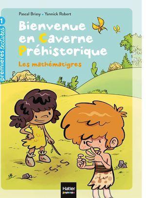 Vente EBooks : Bienvenue en caverne préhistorique - Les mathématigres ! GS/CP 5/6 ans  - Pascal Brissy