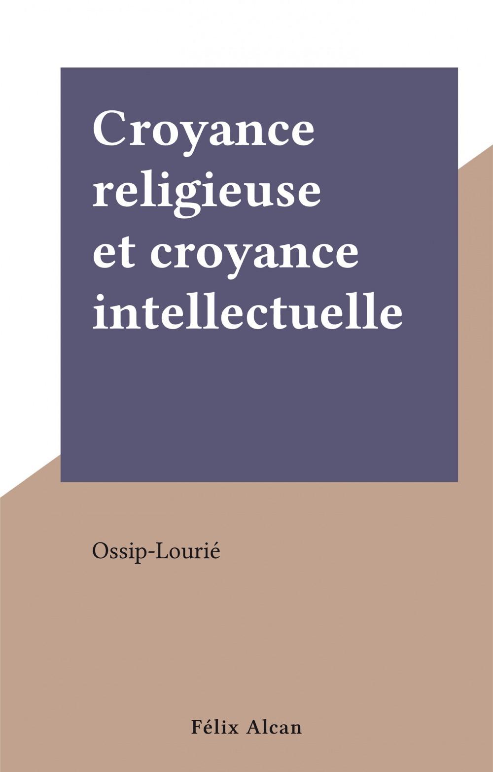Croyance religieuse et croyance intellectuelle