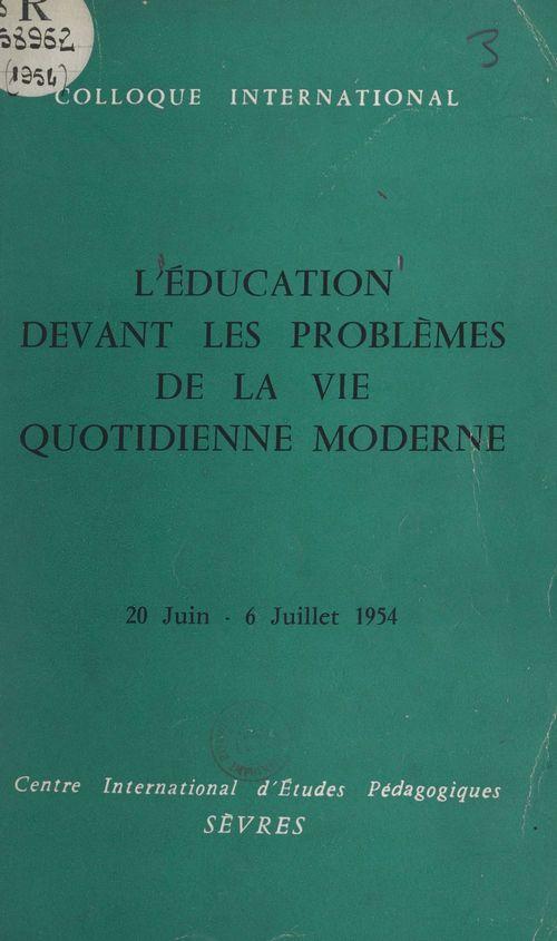 L'éducation devant les problèmes de la vie quotidienne moderne