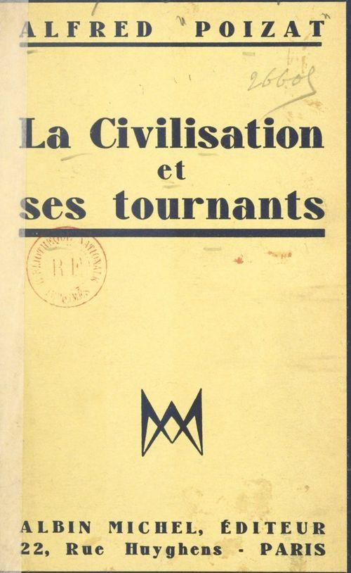 La civilisation et ses tournants  - Alfred Poizat