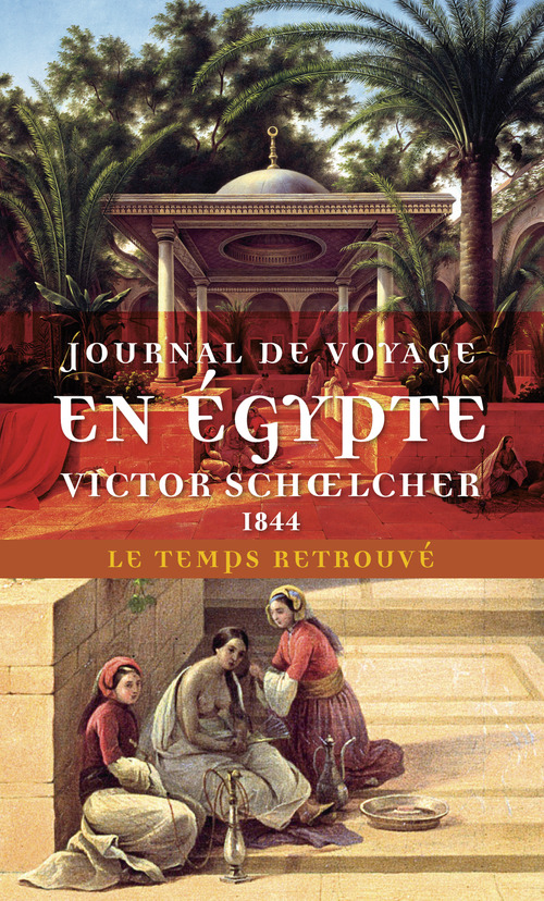 journal de voyage en Egypte (1844) ; l'Egypte politique