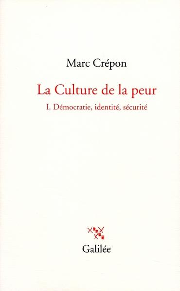 La culture de la peur t.1 ; Démocratie, identité, sécurité