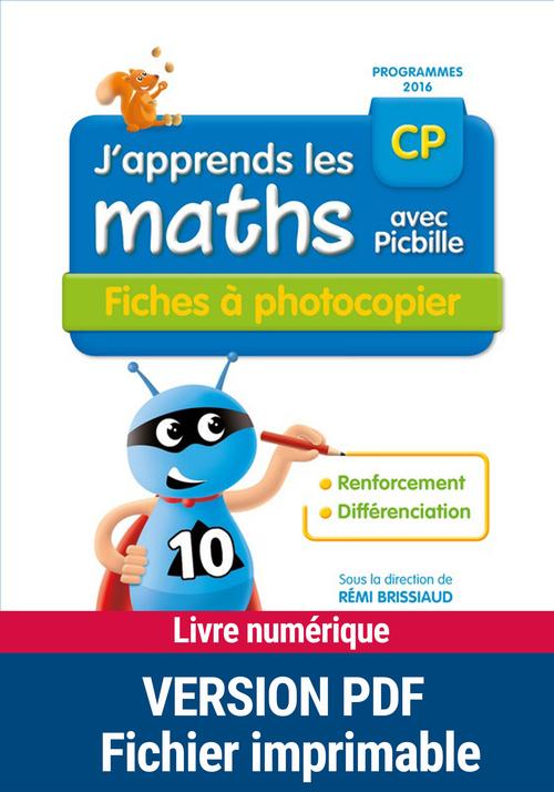 J'apprends les maths avec Picbille ; CP ; fiches à photocopier