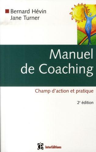 Manuel de coaching ; champ d'action et pratique (2e édition)