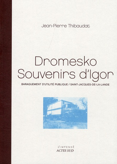 Dromesko, souvenirs d'Igor ; baraquement d'utilité publique, Saint-Jacques-de-la-Lande