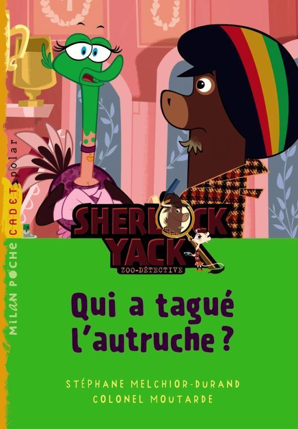 Sherlock Yack t.1 ; qui a tagué l'autruche ?