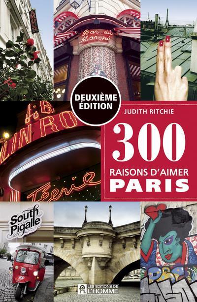 300 RAISONS D'AIMER PARIS -DEUXIEME EDITION-