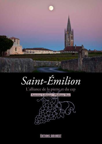 Saint-Emilion ; l'alliance de la pierre et du cep