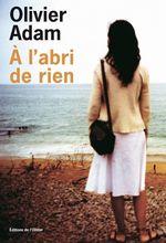 Vente EBooks : A l'abri de rien  - Olivier Adam