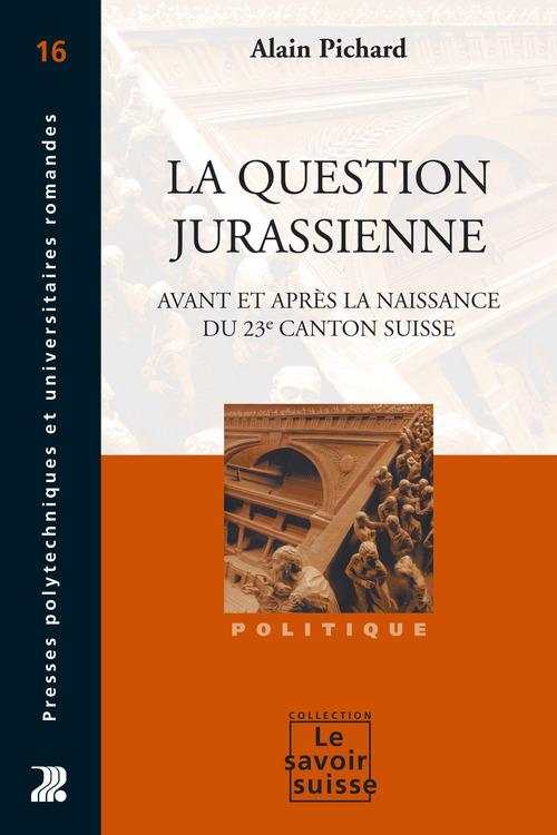 La question jurassienne avant et apres la naissance du 23e canton suisse