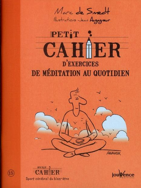 Petit Cahier D'Exercices ; De Meditation Au Quotidien