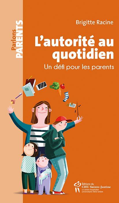 L'autorité au quotidien ; un défi pour les parents