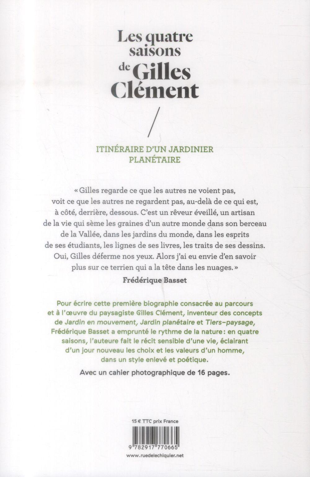 Les quatre saisons de Gilles Clément ; itinéraire d'un jardinier planétaire