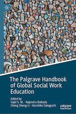 The Palgrave Handbook of Global Social Work Education  - Cheng Sheng-Li - Sajid S.M. - Rajendra Baikady - Haruhiko Sakaguchi