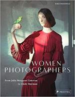 Women photographers ; from julia margaret cameron to cindy sherman