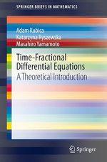 Time-Fractional Differential Equations  - Masahiro Yamamoto - Adam Kubica - Katarzyna Ryszewska