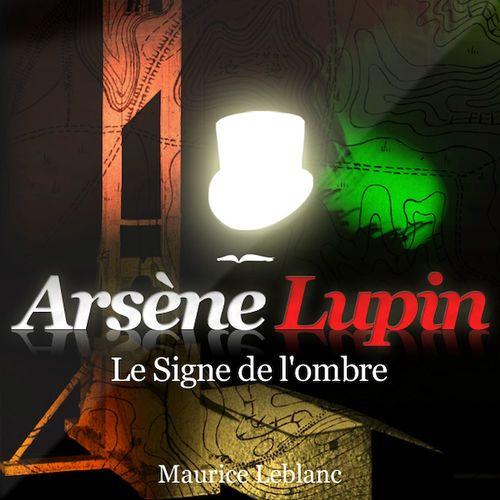 Arsène Lupin - Le signe de l'ombre