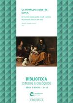 De humilde e ilustre cuna: retratos familiares de la España Moderna (siglos XV-XIX)  - Raquel Tovar Pulido