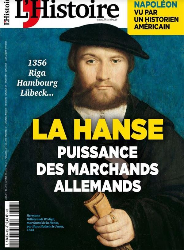 L'histoire n 482 - la hanse ou la puissance des marchands allemands - avril 2021