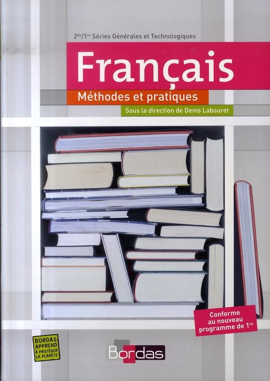 Francais Methodes Et Pratiques Seconde Premiere Series Generales Et Technologiques