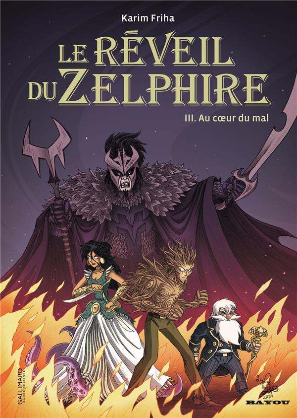 Le réveil du Zelphire t.3 ; au coeur du mal
