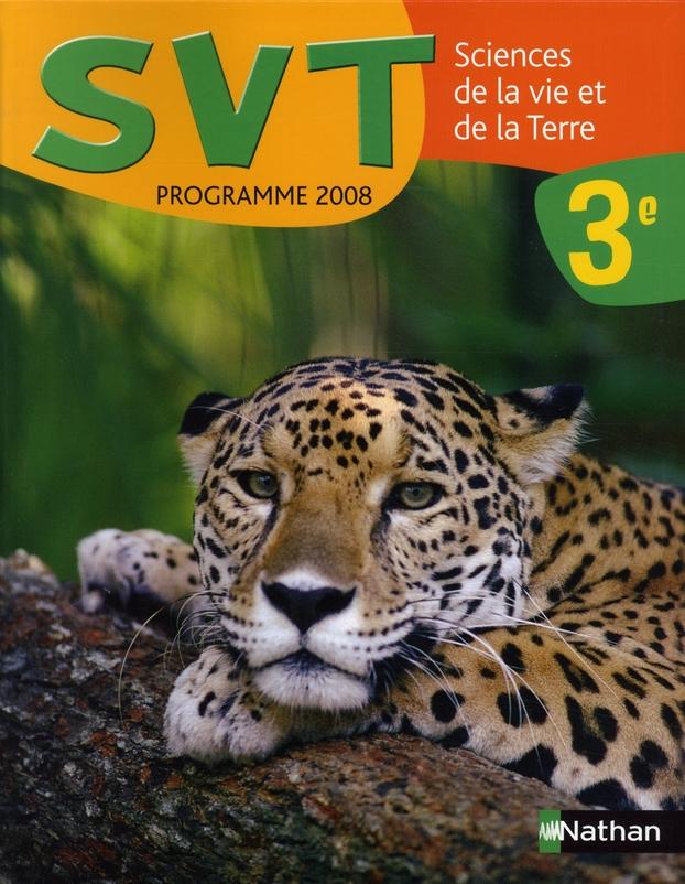 Sciences De La Vie Et De La Terre ; 3eme ; Manuel De L'Eleve (Edition 2008)